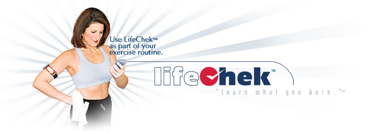 use lifechek™ as part of your exercise routine.